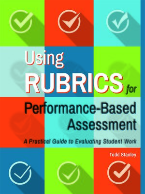 cover image of Using Rubrics for Performance-Based Assessment