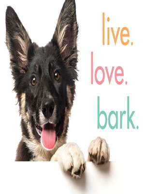 cover image of Live. Love. Bark.