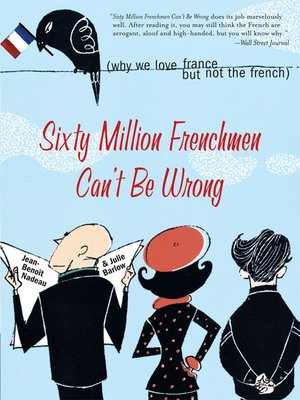 cover image of Sixty Million Frenchmen Can't Be Wrong