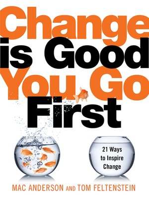 cover image of Change Is Good...You Go First
