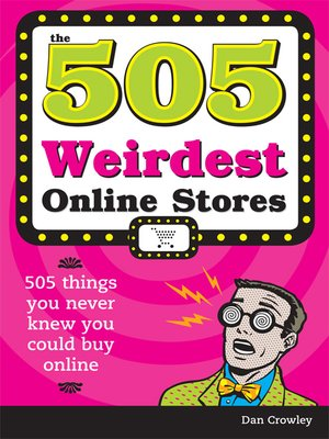 cover image of The 505 Weirdest Online Stores