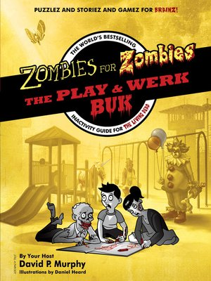 cover image of Zombies for Zombies--The Play and Werk Buk