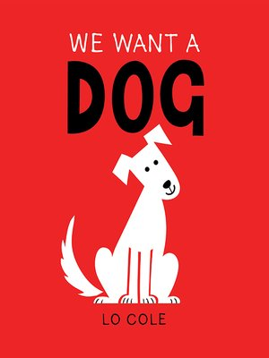 cover image of We Want a Dog