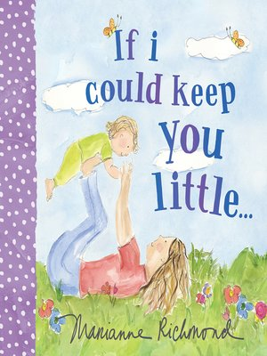 cover image of If I Could Keep You Little...