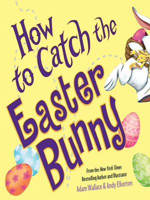 cover image of How to Catch the Easter Bunny