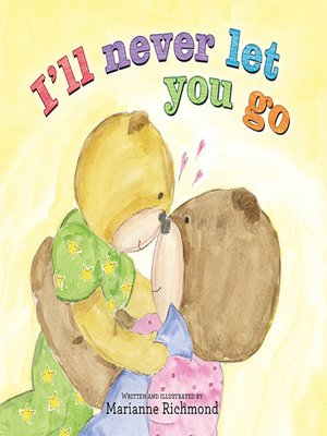 cover image of I'll Never Let You Go