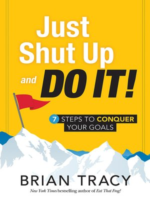 cover image of Just Shut Up and Do It