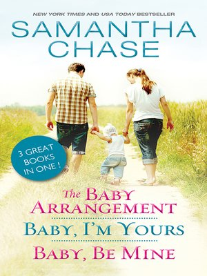 cover image of The Baby Arrangement / Baby, I'm Yours / Baby, Be Mine