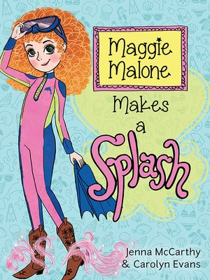 cover image of Maggie Malone Makes a Splash