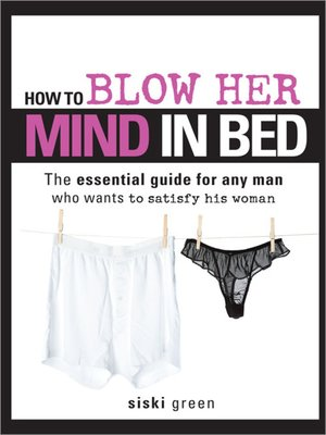 cover image of How to Blow Her Mind in Bed