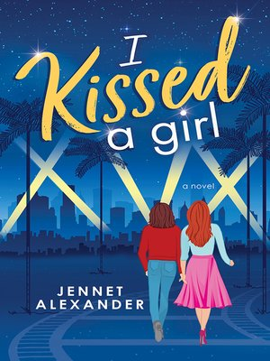 cover image of I Kissed a Girl