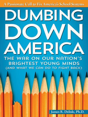 cover image of Dumbing Down America