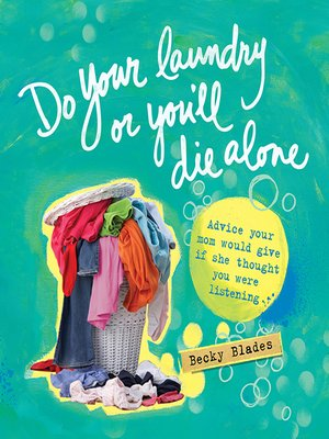 cover image of Do Your Laundry or You'll Die Alone