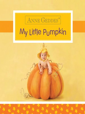 cover image of Anne Geddes My Little Pumpkin