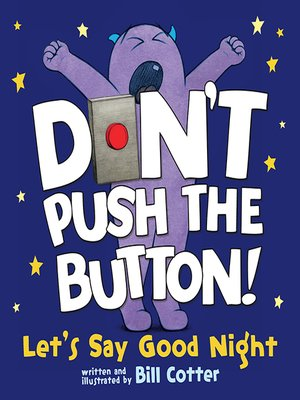 cover image of Don't Push the Button! Let's Say Good Night