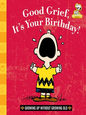 cover image of Good Grief, It's Your Birthday!