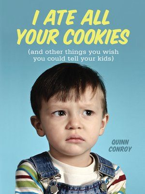 cover image of I Ate All Your Cookies