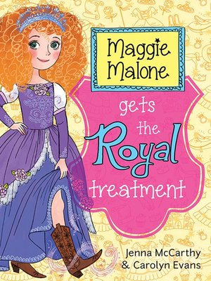 cover image of Maggie Malone Gets the Royal Treatment