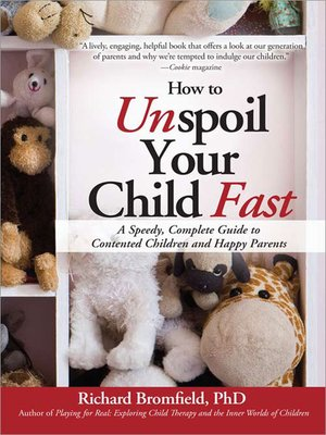 cover image of How to Unspoil Your Child Fast