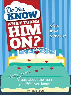 cover image of Do You Know What Turns Him On?
