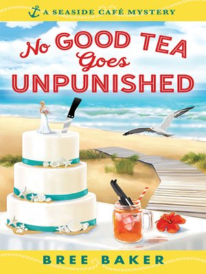 cover image of No Good Tea Goes Unpunished