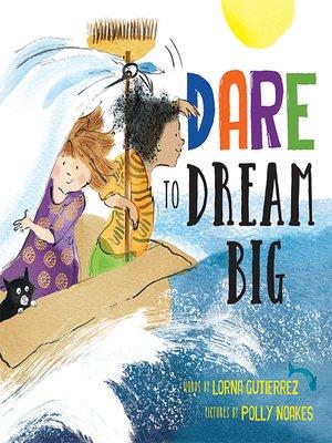 cover image of Dare to Dream Big
