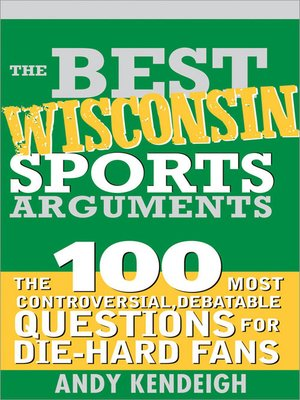 cover image of The Best Wisconsin Sports Arguments