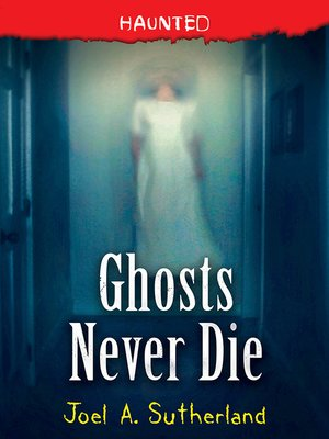 cover image of Ghosts Never Die