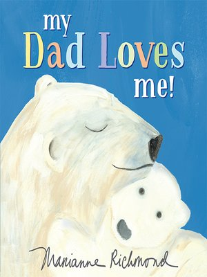 cover image of My Dad Loves Me!
