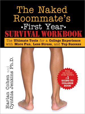 cover image of The Naked Roommate's First Year Survival Workbook