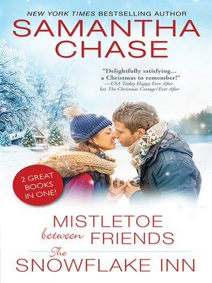 cover image of Mistletoe Between Friends / The Snowflake Inn