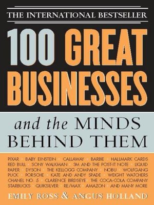 cover image of 100 Great Businesses and the Minds Behind Them