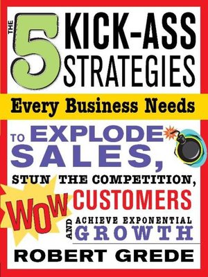 cover image of The 5 Kick-Ass Strategies Every Business Needs