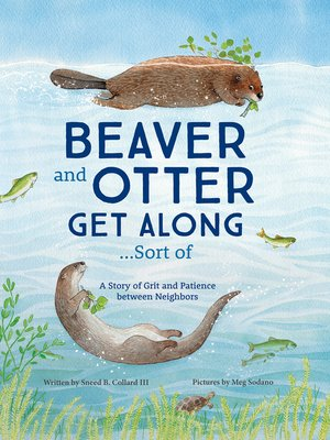 cover image of Beaver and Otter Get Along...Sort of