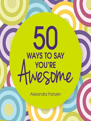 cover image of 50 Ways to Say You're Awesome