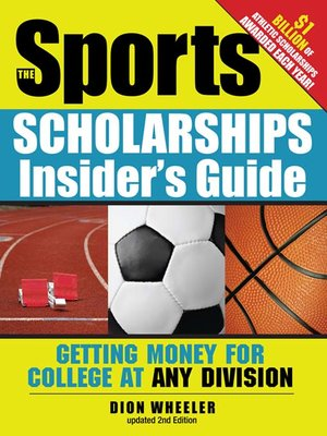 cover image of The Sports Scholarships Insider's Guide