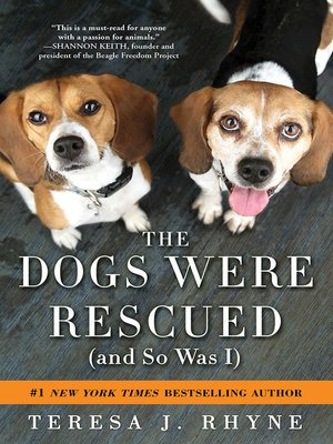 cover image of The Dogs Were Rescued (And So Was I)