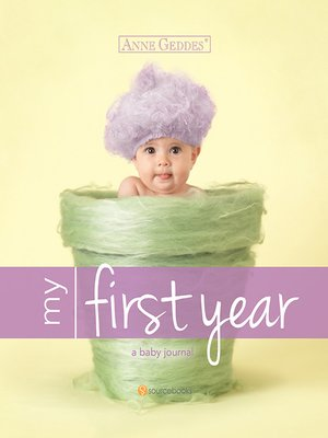cover image of Anne Geddes My First Year