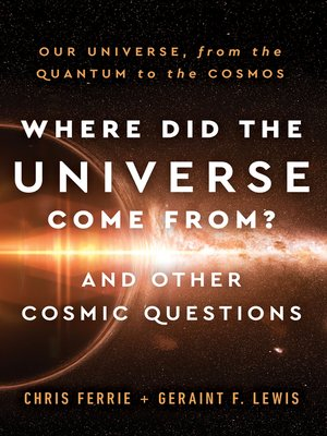 cover image of Where Did the Universe Come From? and Other Cosmic Questions