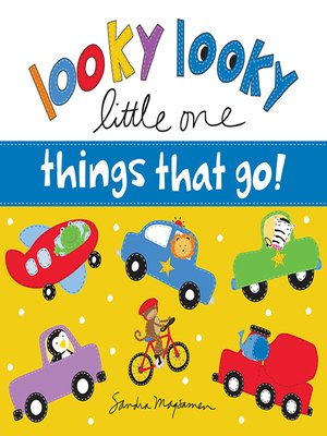 cover image of Looky Looky Little One: Things That Go