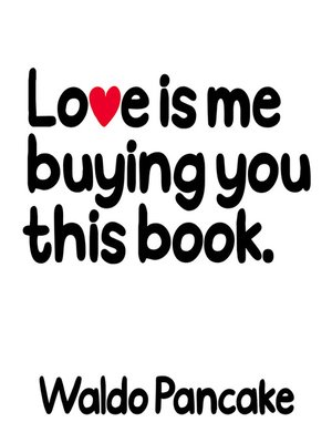 cover image of Love Is Me Buying You This Book