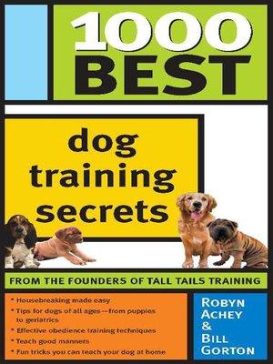 cover image of 1000 Best Dog Training Secrets