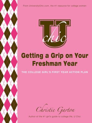 cover image of U Chic's Getting a Grip on Your Freshman Year