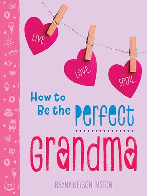 cover image of How to Be the Perfect Grandma