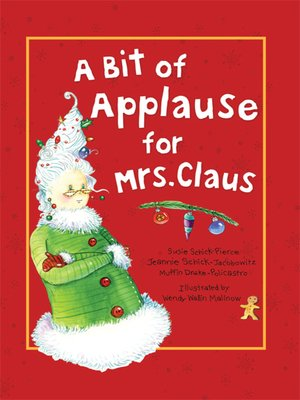 cover image of A Bit of Applause for Mrs. Claus