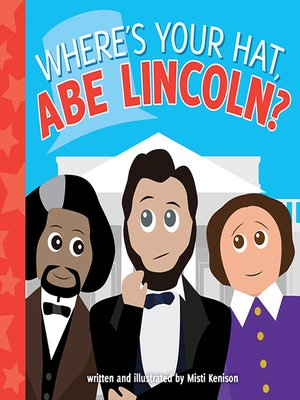 cover image of Where's Your Hat, Abe Lincoln?