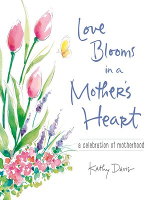 cover image of Love Blooms in a Mother's Heart