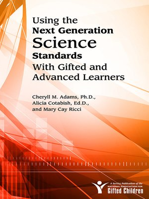 cover image of Using the Next Generation Science Standards with Gifted and Advanced Learners
