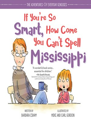 cover image of If You're So Smart, How Come You Can't Spell Mississippi