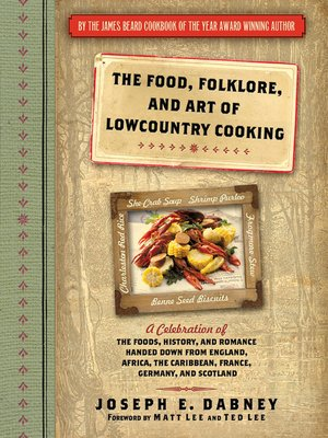 cover image of The Food, Folklore, and Art of Lowcountry Cooking